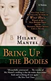 Bring up the Bodies, Hilary Mantel, 1410450201