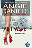 All I Want: A Beaumont Novella (The Beaumonts Book 11)