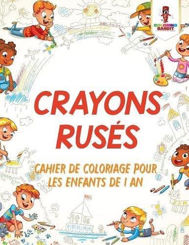 Read Online Crayons Rusés : Cahier de Coloriage Pour les Enfants de 1 An (French Edition) pdf epub