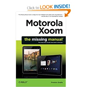 Motorola Xoom: The Missing Manual (Missing Manuals) Preston Gralla