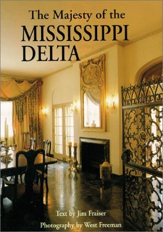 Majesty of the Mississippi Delta, The (Majesty Series) Hardcover January 31, 2002 (Majesty Of The Mississippi Delta)