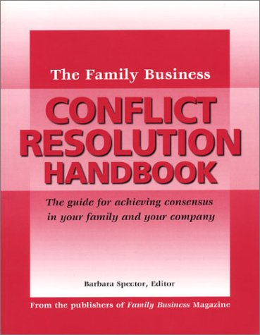 The Family Business Conflict Resolution Handbook by Family Business Publishing Company