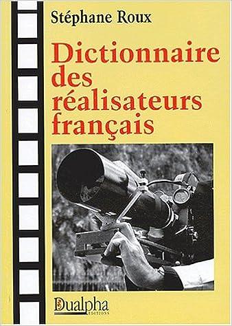 Télécharger en ligne Dictionnaire des réalisateurs français pdf, epub