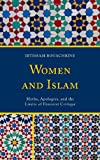 Women and Islam: Myths, Apologies, and the Limits of Feminist Critique