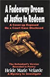 A Fadeaway Dream of Justice to Redeem, Heide M. Velarde, 0967454301
