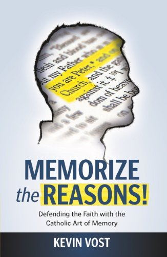 Memorize the Reasons!   Defending the Faith with the Catholic Art of Memory (English Edition)