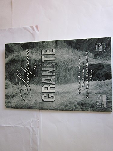 Sculptures in granite : a guide to the geology and glacial history of Misty Fiords National Monument Alaska (SuDoc A 13.36/2-6:R 10-RG-119)
