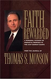 Faith Rewarded: A Personal Account of Prophetic Promises to the East German Saints