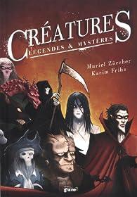 Créatures, légendes et mystères par Muriel Zürcher