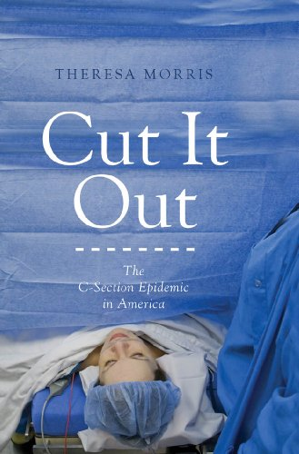 Image of Cut It Out: The C-Section Epidemic in America
