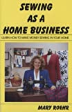 Sewing As a Home Business, Roehr, Mary A., 0961922923