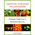 Growing Tomatoes In Containers - A Simple Guide For A Bountiful Harvest (Container Gardening Book 1)
