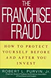 The Franchise Fraud, Robert L. Purvin, 0471599476