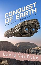 Conquest of Earth (Stellar Conquest Series Book 4) (English Edition)