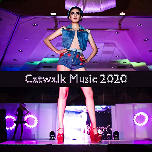 Catwalk Music 2020 - Fashion Runway, Lounge, Runway Music for Fashion Week 2020, Fashion Beats (Best Fashion Runway Music)