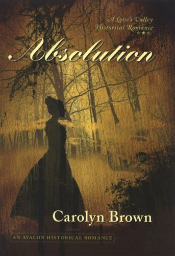 Absolution (Love's Valley) by Brand: Montlake Romance
