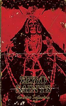 Zero Saints by [Iglesias, Gabino]