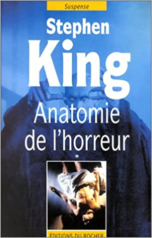 Amazon Fr Anatomie De L Horreur Tome 1 Stephen King