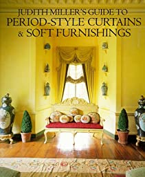 Judith Miller\'s Guide to Period-Style Curtains and Soft Furnishings