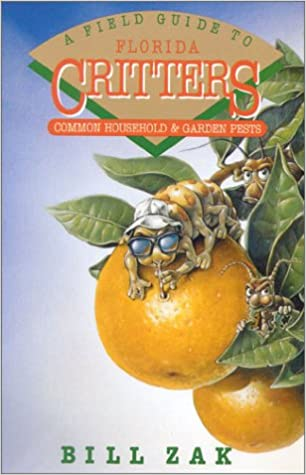 A Field Guide to Florida Critters: Common Household and