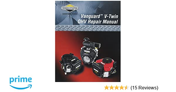 Briggs Stratton 272144 Vanguard V Twin OHV Repair Manual
