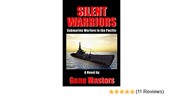 Silent Warriors: Submarine Warfare in the Pacific - Kindle edition by Gene Masters. Literature & Fiction Kindle eBooks @ Amazon.com.