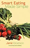 Smart Eating Made Simple, Jane Ibbetson, 146856658X