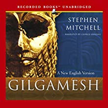 Gilgamesh: A New English Version Audiobook by Stephen Mitchell Narrated by George Guidall