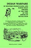 Indian Warfare in Western Pennsylvania and North West Virginia at the Time of the American Revolution,, , 1556136536
