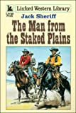 The Man from the Staked Plains, Jack Sheriff, 0708955649