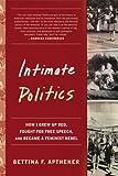 Intimate Politics, Bettina Aptheker, 158005160X