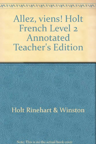 Allez, viens! Holt French Level 2 Annotated Teachers Edition