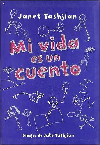 Mi vida es un cuento (MacMillan Infantil y Juvenil) (Spanish Edition): Janet Tashjian, Jake Tashjian: 9788479426194: Amazon.com: Books