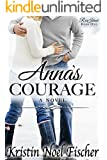 Anna's Courage: Rose Island Book #1