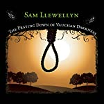 The Praying Down of Vaughan Darkness | Sam Llewellyn
