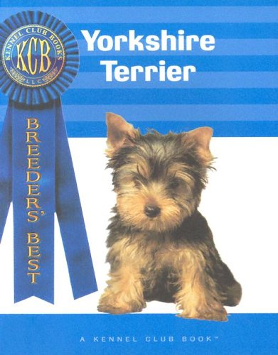 Yorkshire Terrier (Breeders' Best:  A Kennel Club Book)