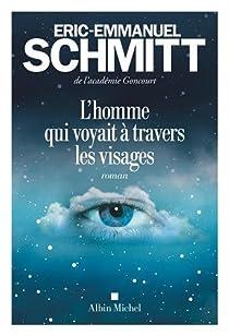 L'Homme qui voyait à travers les visages par Schmitt