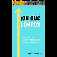 ¡OH QUÉ LIMPIO!: MANUAL DE LIMPIEZA, ORDEN Y PRESENTACIÓN DE LAS HABITACIONES