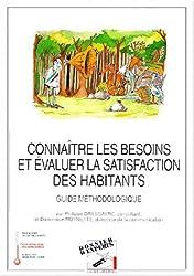 Connaître les besoins et évaluer la satisfaction des habitants: Guide méthodologique