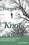 Forget Me Knots 9780934387101