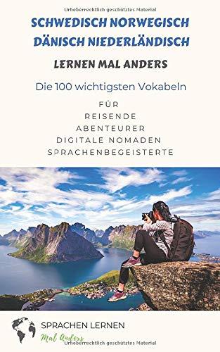 Schwedisch Norwegisch Dänisch Niederländisch Lernen Mal Anders   Die 100 Wichtigsten Vokabeln  Für Reisende Abenteurer Digitale Nomaden Sprachenbegeisterte
