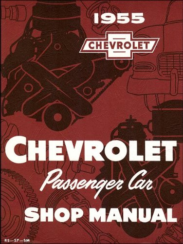 1955 Chevrolet Chevy Passenger Car Service Repair Shop Manual FACTORY OEM BOOK