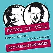 Spitzenleistungen (Sales-up-Call) | Stephan Heinrich, Gabriel Schandl