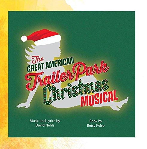 The Great American Trailer Park Christmas Musical - Original Cast Recording