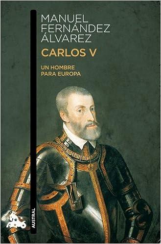 Carlos V: Un hombre para Europa (Humanidades): Amazon.es: Fernández Álvarez, Manuel: Libros