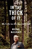 In the Thick of It, J. Michael McCloskey and Michael McCloskey, 1559639792