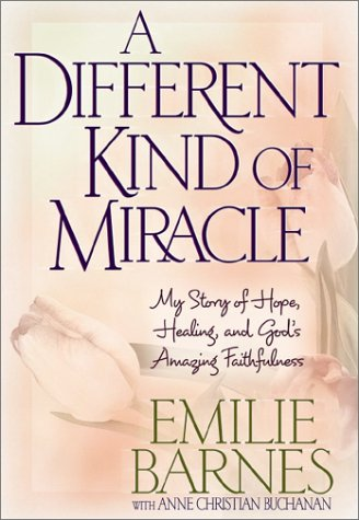 A Different Kind of Miracle: My Story of Hope, Healing, and God's Amazing Faithfulness