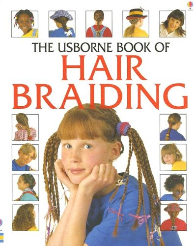 The Usborne Book of Hair Braiding (Kid Kits)