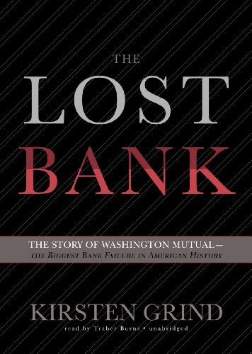 The Lost Bank: The Story of Washington Mutual-The Biggest Bank Failure in American History by Blackstone Audio, Inc.
