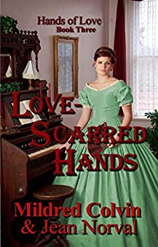 Love-Scarred Hands (Hands of Love Book 3) by [Colvin, Mildred]